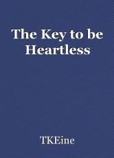 The Key to be Heartless