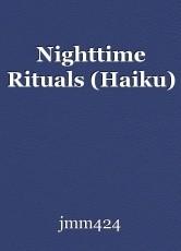 Nighttime Rituals (Haiku)
