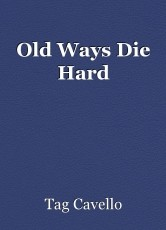 Old Ways Die Hard