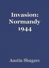 Invasion: Normandy 1944