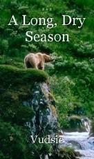A Long, Dry Season