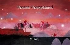 Unease Unexplained