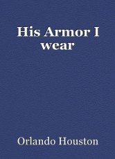 His Armor I wear