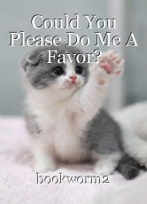 Could You Please Do Me A Favor?