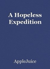 A Hopeless Expedition