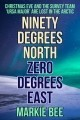 Ninety Degrees North, Zero Degrees East