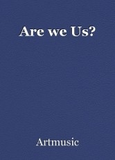 Are we Us?