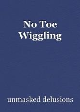 No Toe Wiggling