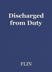 Discharged from Duty