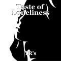 Taste of Loneliness