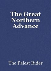 The Great Northern Advance