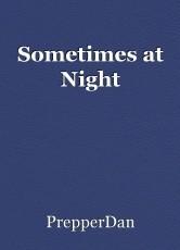 Sometimes at Night