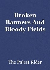 Broken Banners And Bloody Fields
