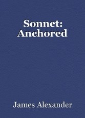 Sonnet: Anchored