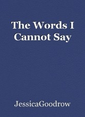 The Words I Cannot Say
