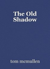The Old Shadow
