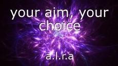 your aim, your choice
