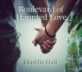 Boulevard of Haunted Love