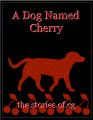 A Dog Named Cherry