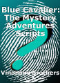 Blue Cavalier: The Mystery Adventures Scripts Chapter Two, The Extraterrestrial Tax Collector