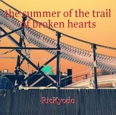 the summer of the trail of broken hearts