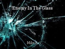 Enemy In The Glass