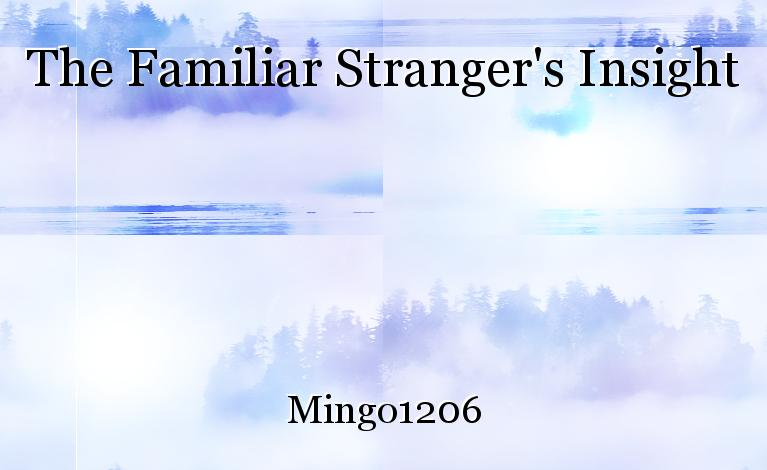 The Familiar Stranger's Insight