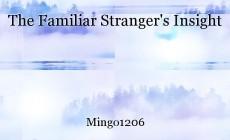 The Familiar Stranger's Insight