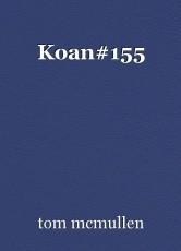 Koan#155