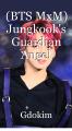 (BTS MxM) Jungkook's Guardian Angel