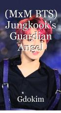 (MxM BTS) Jungkook's Guardian Angel