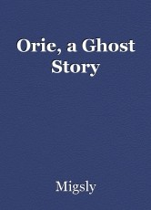 Orie, a Ghost Story