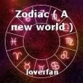Zodiac ( A new world )