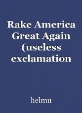 Rake America Great Again (useless exclamation mark)