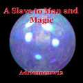 A Slave to Man and Magic