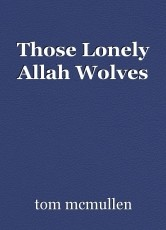 Those Lonely Allah Wolves