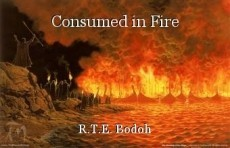Consumed in Fire