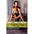 Mom's Family Fantasy: HOT and SEXY Romance!