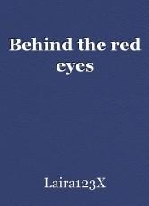 Behind the red eyes