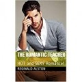 The Romantic Teacher: HOT and SEXY Romance!