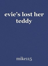 evie's lost her teddy