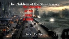 The Children of the Stars A novel