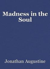 Madness in the Soul