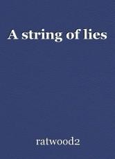 A string of lies