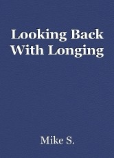 Looking Back With Longing