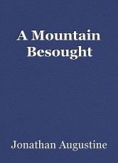 A Mountain Besought