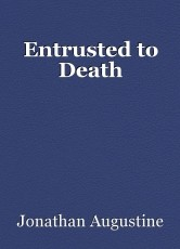 Entrusted to Death