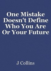 One Mistake Doesn't Define Who You Are Or Your Future