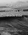 the witch: mystery on black tide