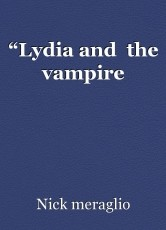 """""""Lydia and  the vampire"""
